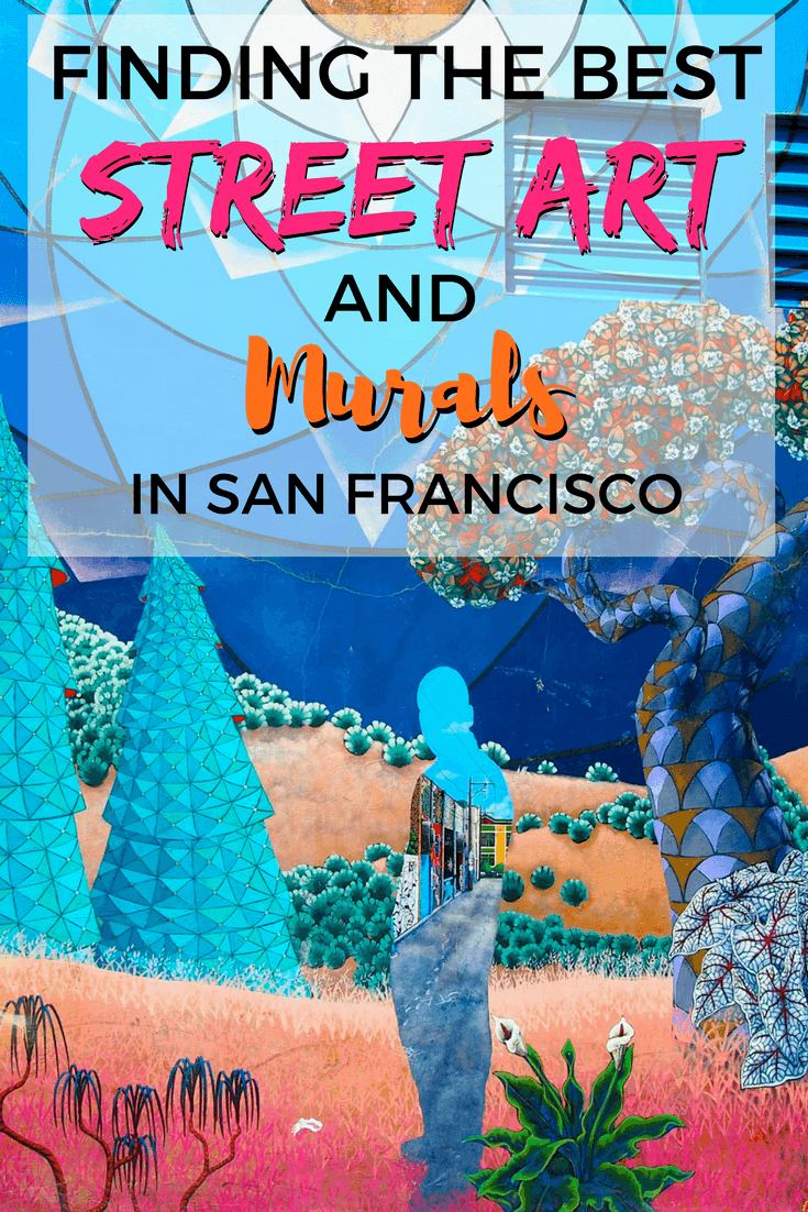 Where to find the best street art and murals in San Francisco