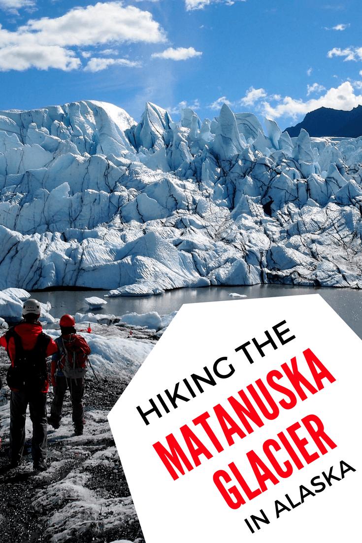 Hiking the Matanuska Glacier in Alaska | Glacier hike in Alaska