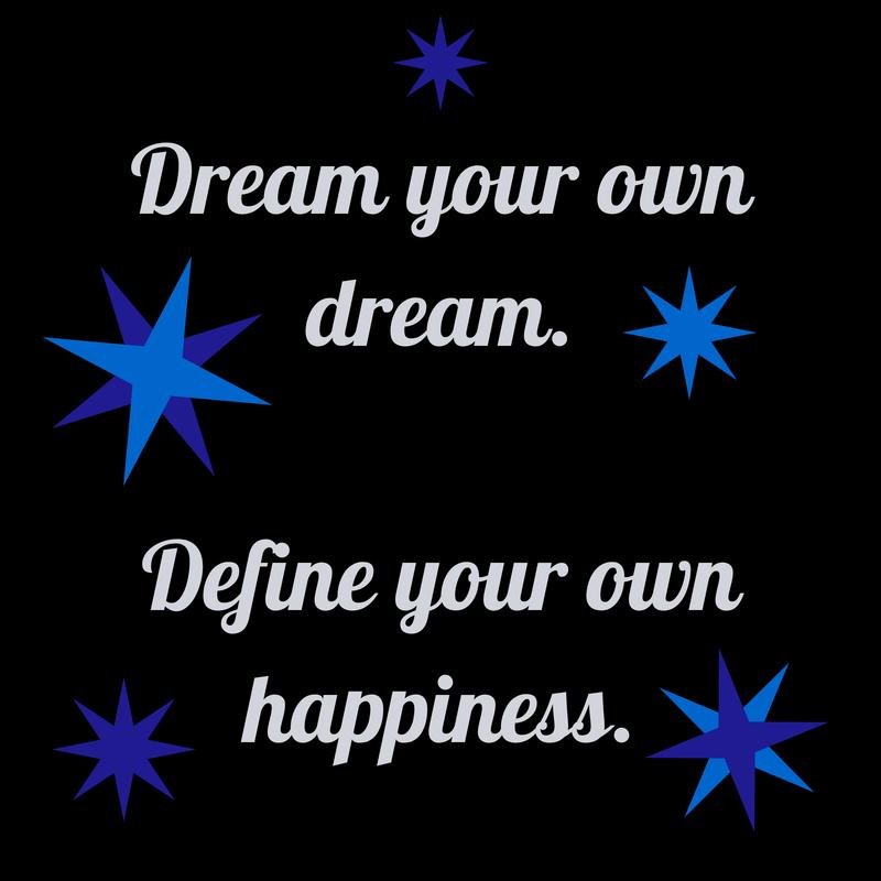 Dream your own dream