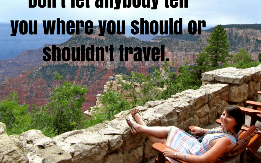 Am I a Lame Traveler? (Or Why You Should Never Let Anyone Tell You Where You Should or Shouldn't Travel)