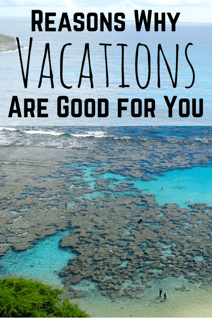 Why Vacations Are Good For You