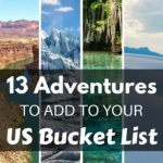 13 Adventures to Add to Your U.S. Bucket List