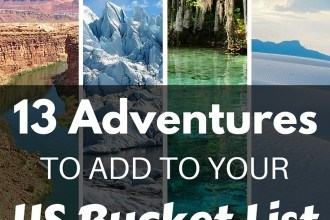 13 Adventures for Your US Bucket List
