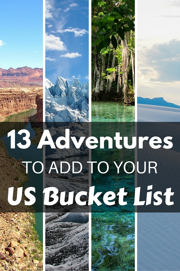 13 Adventures for Your US Bucket List
