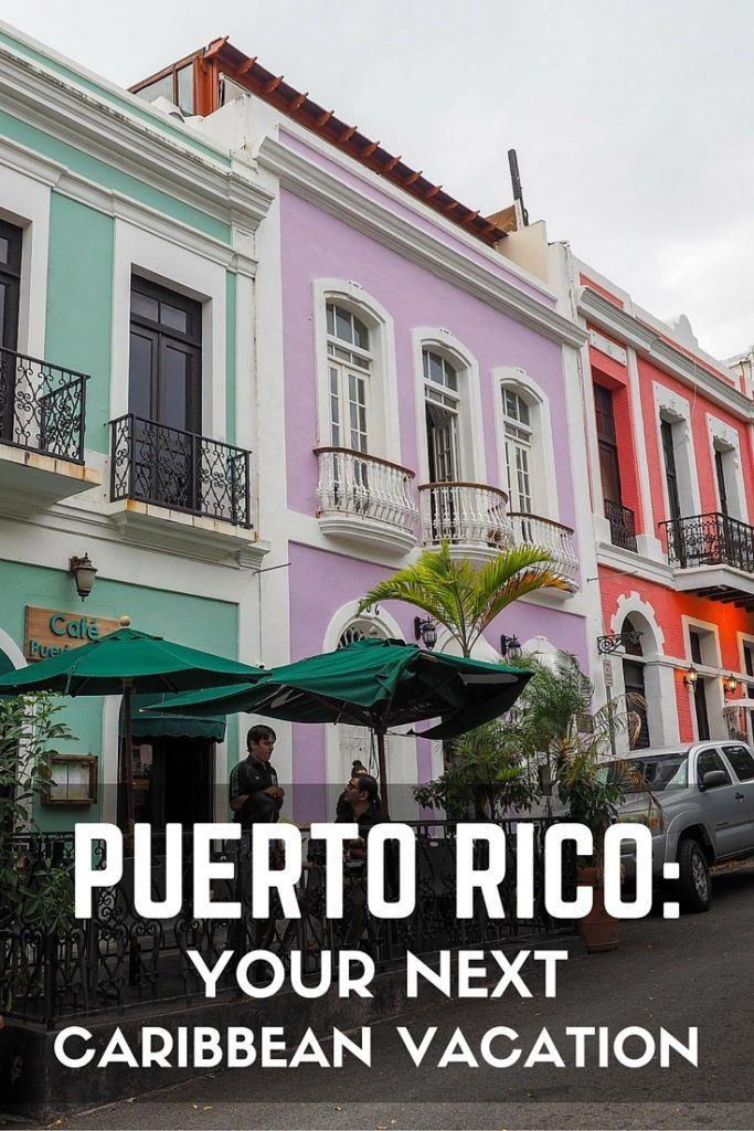 Puerto Rico: Your next Caribbean vacation