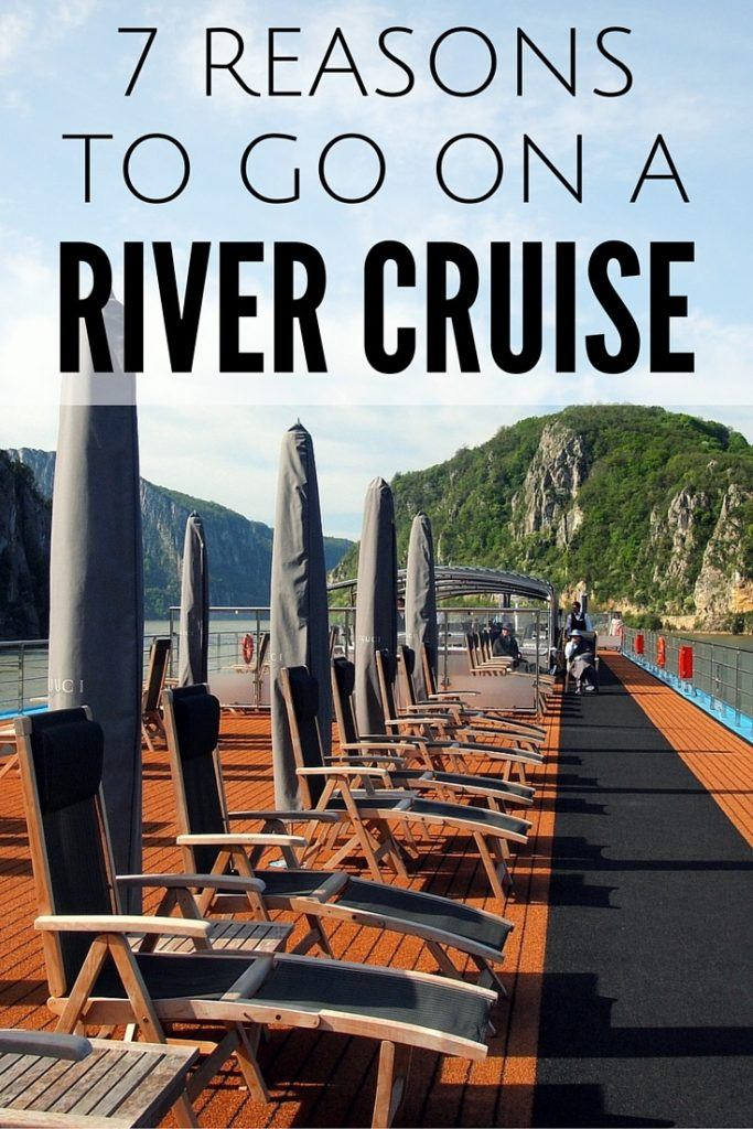 7 Reasons to go on a River Cruise