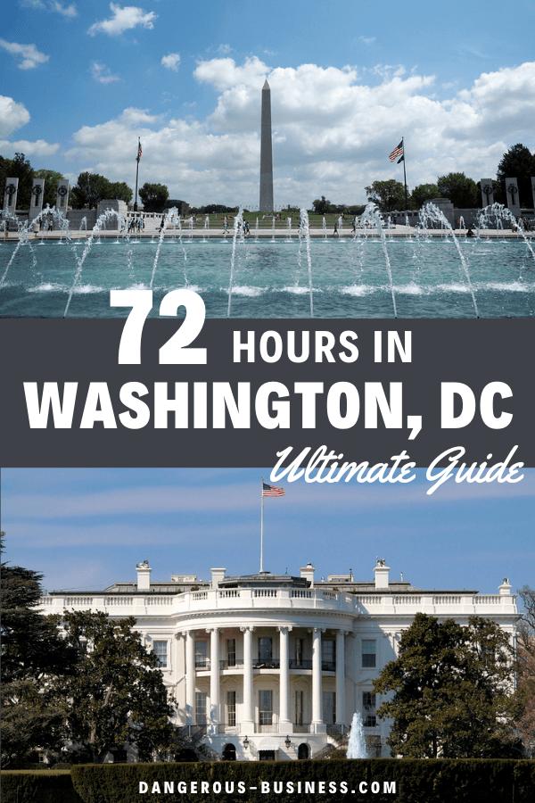 72 hours in Washington DC