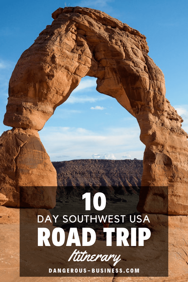 10 Day Southwest Road Trip Itinerary