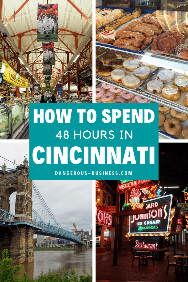 2 days in Cincinnati