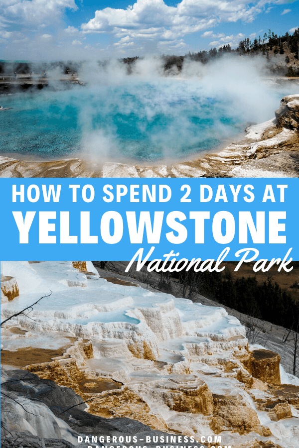 How to spend 2 days at Yellowstone National Park