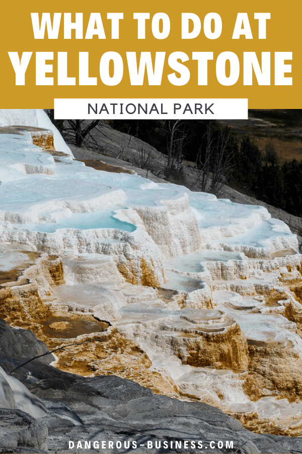 What to do at Yellowstone National Park