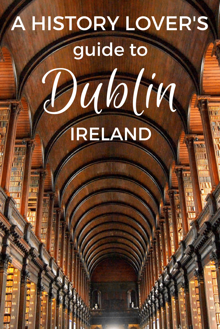 A guide to Dublin for history lovers