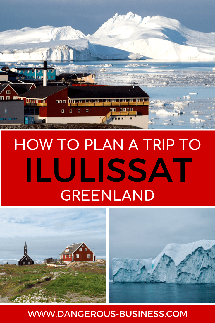How to plan a trip to Ilulissat, Greenland