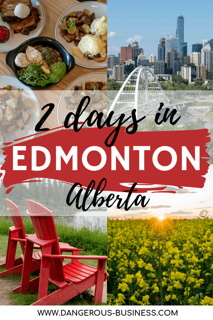 How to spend 2 days in Edmonton, Alberta