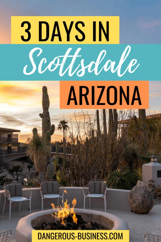 3 days in Scottsdale, Arizona