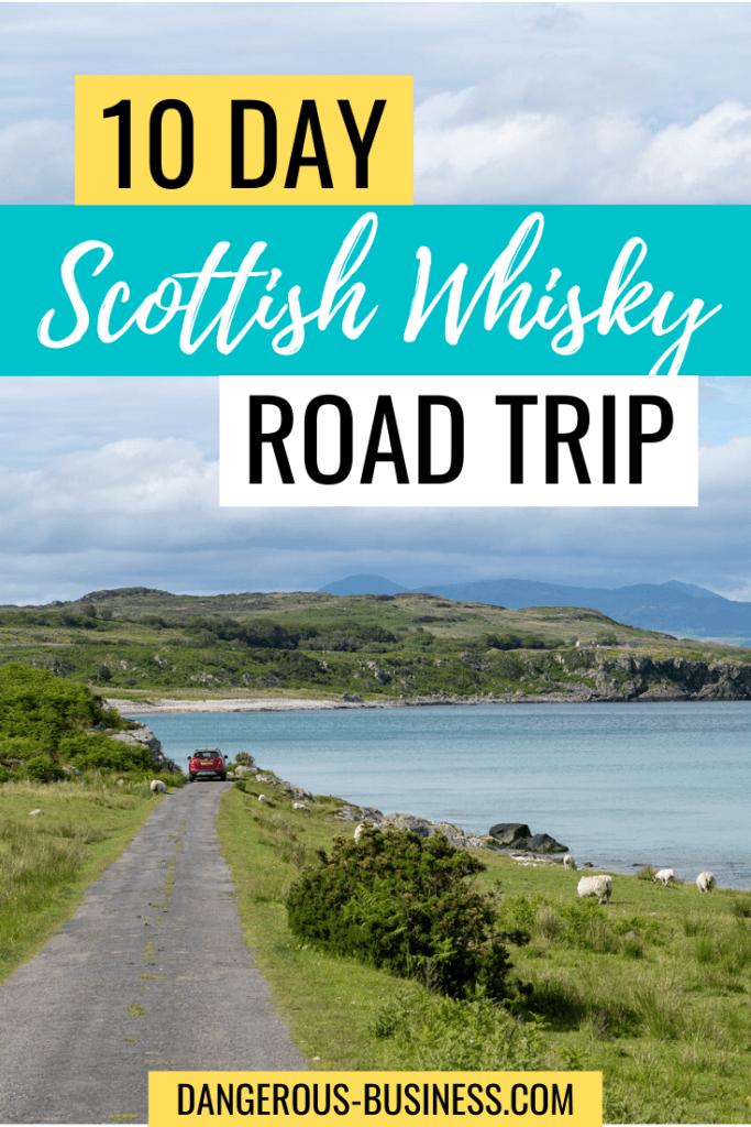 Scotland whisky road trip itinerary