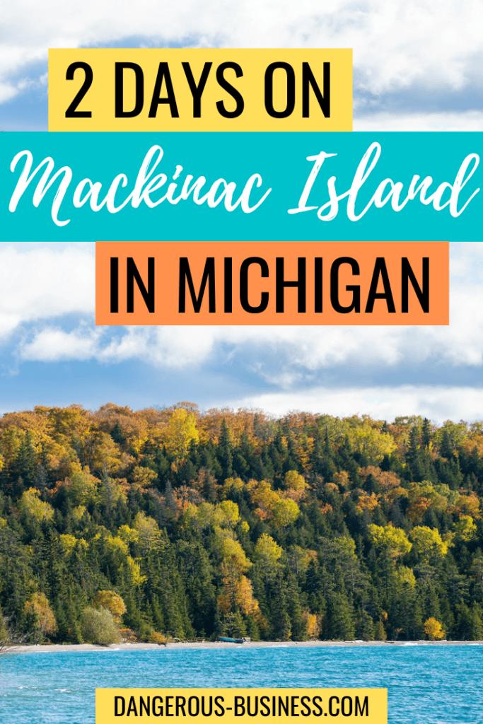 2 Days on Mackinac Island in Michigan